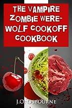 The Vampire Zombie Werewolf Cookoff Cookbook