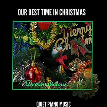 Our Best Time In Christmas - Quiet Piano Music