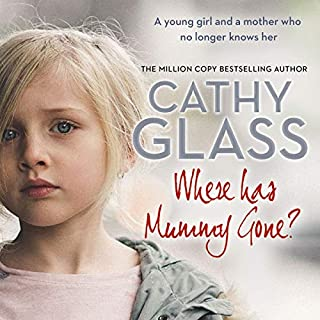 Where Has Mummy Gone?     A Young Girl and a Mother Who No Longer Knows Her              By:                                                                                                                                 Cathy Glass                               Narrated by:                                                                                                                                 Denica Fairman                      Length: 8 hrs and 41 mins     80 ratings     Overall 4.8