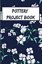 Pottery Project Book: Pottery Pottery Journal | 111 sheet to easily track and record your Ceramic work | Gift for pottery