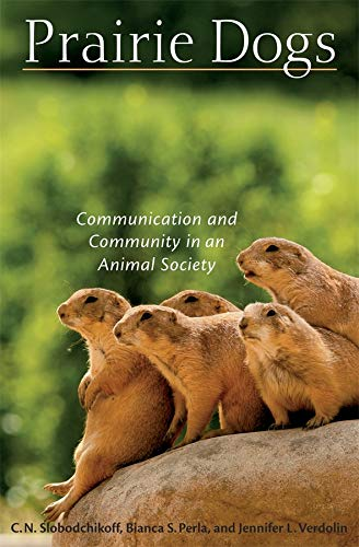 Prairie Dogs: Communication and Community in an Animal Society