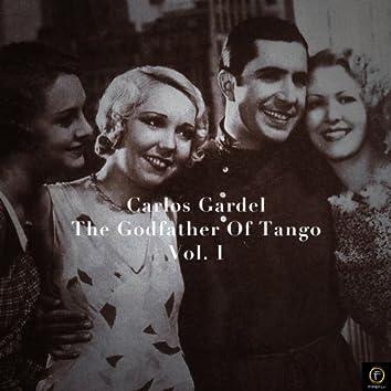 Carlos Gardel, The Godfather Of Tango, Vol. 1