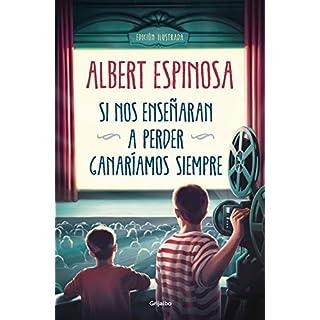 Si nos enseГ±aran a perder, ganarГamos siempre (Albert Espinosa)