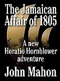 The Jamaican Affair of 1805 (Hornblower Saga Book 4)