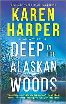 Deep in the Alaskan Woods (An Alaska Wild Novel Book 1) by [Karen Harper]