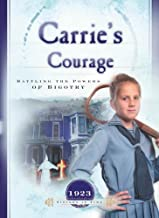 Carrie's Courage: Battling the Powers of Bigotry (1923) (Sisters in Time #19)