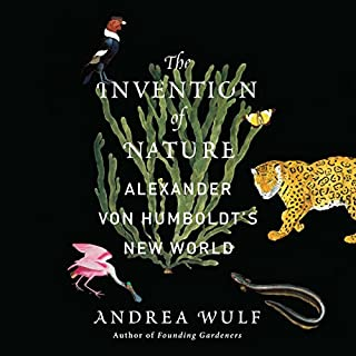 The Invention of Nature     Alexander von Humboldt's New World              By:                                                                                                                                 Andrea Wulf                               Narrated by:                                                                                                                                 David Drummond                      Length: 14 hrs and 3 mins     1,498 ratings     Overall 4.5