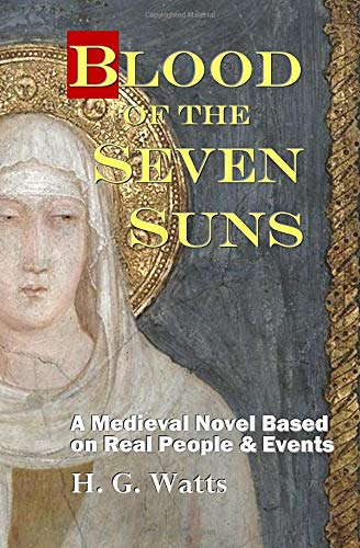 Blood of the Seven Suns: A Medieval Novel Based on Real People & Events