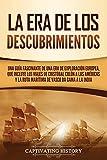 La Era de los Descubrimientos: Una guía fascinante de una era de exploración europea, que incluye los viajes de Cristóbal Colón a las Américas y la ruta marítima de Vasco da Gama a la India