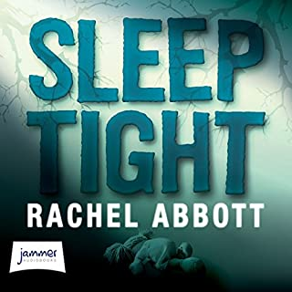 Sleep Tight                   By:                                                                                                                                 Rachel Abbott                               Narrated by:                                                                                                                                 Melody Grove,                                                                                        Andrew Wincott                      Length: 10 hrs and 40 mins     1,889 ratings     Overall 4.4
