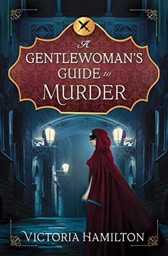 A Gentlewoman's Guide to Murder (A Gentlewoman's Guide to Murder (1))