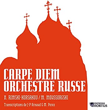 Mussorgsky & Rimsky-Korsakov: Carpe diem orchestre russe