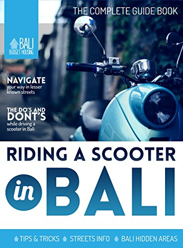 Riding a Scooter in Bali: The ultimate guide for Riding a scooter in Bali (The Bali Ultimate Guide Series Book 1) (English Edition)