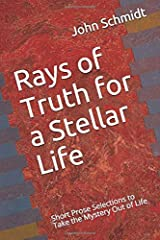 Rays of Truth for a Stellar Life: Short Prose Selections to Take the Mystery Out of Life (Successful Living Series) Paperback