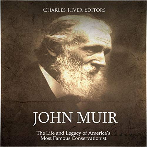 Couverture de John Muir: The Life and Legacy of America's Most Famous Conservationist