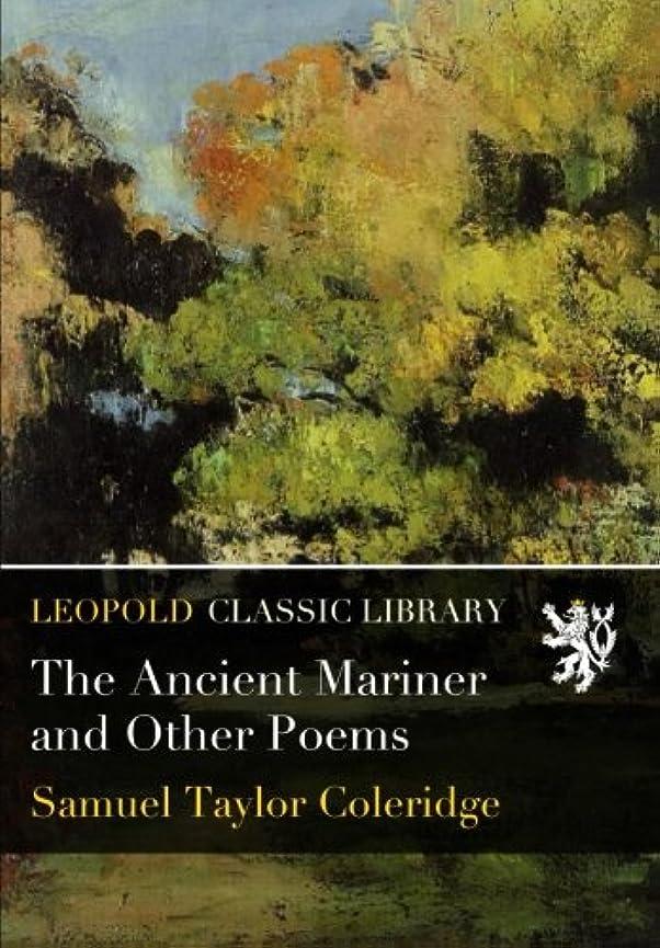 変なにぎやか君主The Ancient Mariner and Other Poems