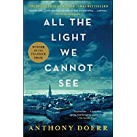 All the Light We Cannot See: A Novel Kindle eBook