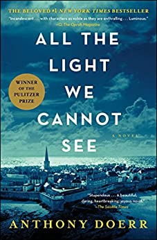 All the Light We Cannot See: A Novel by [Anthony Doerr]