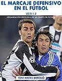 El Marcaje al Hombre sin Balón: Organización defensiva de un equipo de fútbol (Fútbol TMB nº 2)