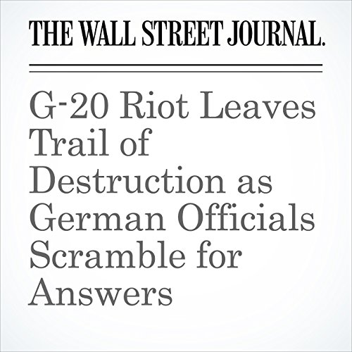 G-20 Riot Leaves Trail of Destruction as German Officials Scramble for Answers copertina