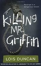 Killing Mr. Griffin (Lois Duncan Thrillers)