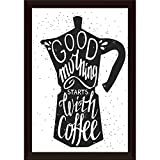 ArtzFolio Good Morning Starts with Coffee Poster Dark Brown Frame with Glass 9.5