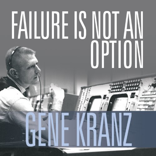 Failure Is Not an Option     Mission Control from Mercury to Apollo 13 and Beyond              De :                                                                                                                                 Gene Kranz                               Lu par :                                                                                                                                 Danny Campbell                      Durée : 18 h et 14 min     2 notations     Global 5,0