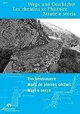 Trockenmauern –Murs de pierres sèches – Muri a secco (Wege und Geschichte, ISSN 1660-1122)