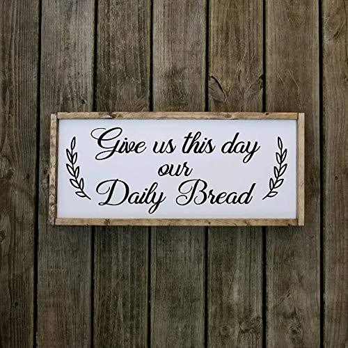 Give Us This Day Our Daily Bread Farmhouse Style Wooden Framed Sign, Multiple Sizes Available