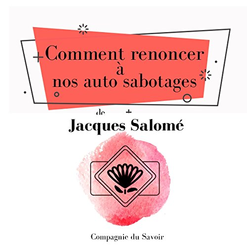 Comment renoncer à nos auto sabotages audiobook cover art