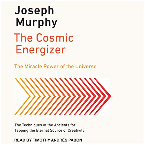 Page de couverture de The Cosmic Energizer: The Miracle Power of the Universe