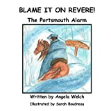 Blame It On Revere!: The Portsmouth Alarm
