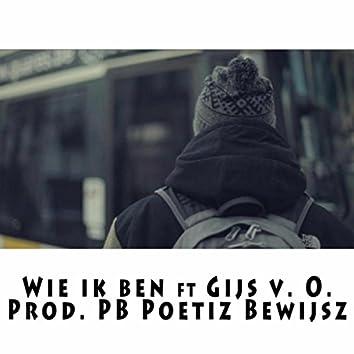 Wie Ik Ben (feat. Gijs V. O.)