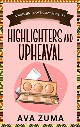 Highlighters and Upheaval (Sunshine Cove Cozy Mystery Book 4) (English Edition)