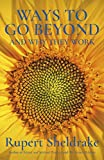 Ways to Go Beyond and Why They Work: Seven Spiritual Practices in a Scientific Age (English Edition)