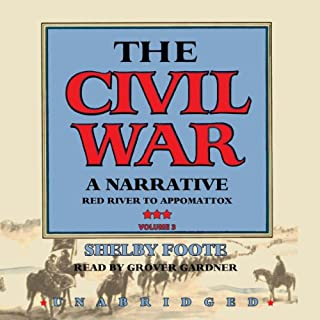 The Civil War: A Narrative, Volume III, Red River to Appomattox audiobook cover art