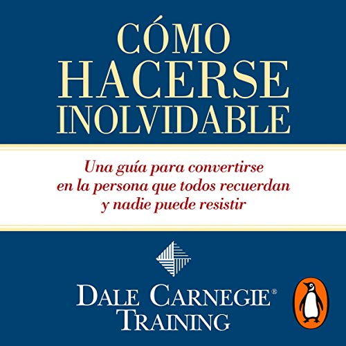 Cómo hacerse inolvidable [Make Yourself Unforgettable] Audiobook By Dale Carnegie cover art