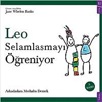 Leo Selamlasmayi Ögreniyor; Arkadaslara Merhaba Demek
