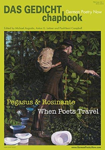 DAS GEDICHT chapbook. German Poetry Now / DAS GEDICHT chapbook. German Poetry Now (Vol. 1): Pegasus & Rosinante. When Poets Travel
