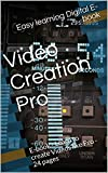 Video Creation Pro: E-book - Learn to create Videos like Pro - 24 pages