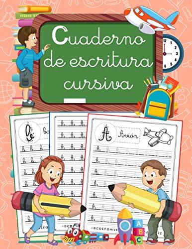 Cuaderno De Escritura Cursiva: Aprender a escribir letras para niños y niñas - Mayúsculas y minúsculas del alfabeto con método - Mejorar caligrafía letra ligada