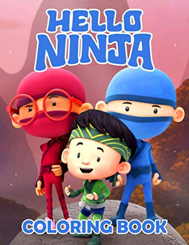 Hello Ninja Coloring Book: An Easy Coloring Book For Unleashing Artistic Abilities, Learning, Having Fun, And Leaving All Stress Behind With Adorable Characters Of Hello Ninja