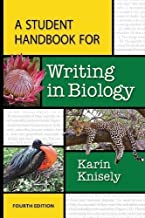 A Student Handbook for Writing in Biology 4th (fourth) Edition by Knisely, Karin published by W. H. Freeman (2013)