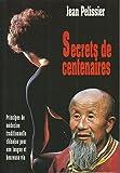 Secrets de centenaire ou principes de médecine traditionnelle chinoise pour une vie longue et heureuse