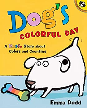Dog s Colorful Day  A Messy Story About Colors and Counting  Picture Puffin Books