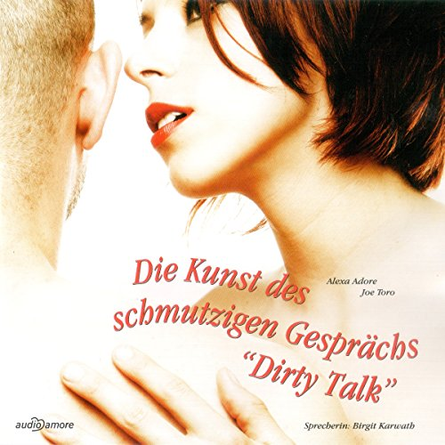 Die Kunst des schmutzigen Gesprächs     Dirty Talk              By:                                                                                                                                 Alexa Adore,                                                                                        Joe Toro                               Narrated by:                                                                                                                                 Birgit Karwath                      Length: 1 hr and 15 mins     Not rated yet     Overall 0.0