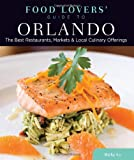 Food Lovers' Guide to Orlando: The Best Restaurants, Markets & Local Culinary Offerings (Food Lovers' Series) (English Edition)