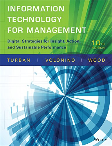 Compare Textbook Prices for Information Technology for Management: Digital Strategies for Insight, Action, and Sustainable Performance 10 Edition ISBN 9781118897782 by Turban, Efraim,Pollard, Carol,Wood, Gregory