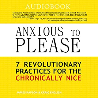 Anxious to Please: 7 Revolutionary Practices for the Chronically Nice audiobook cover art