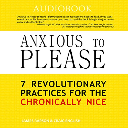 Anxious to Please: 7 Revolutionary Practices for the Chronically Nice Titelbild